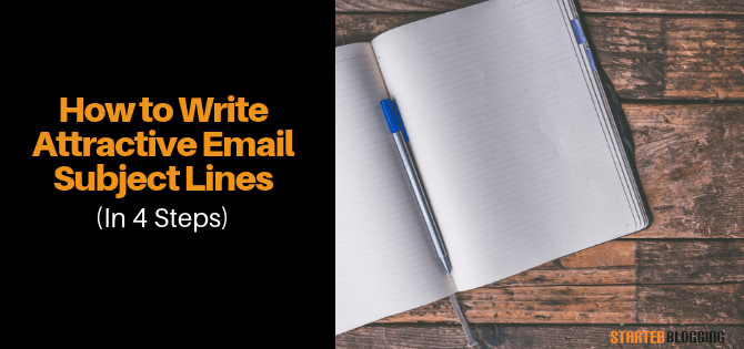 How to Write Attractive Email Subject Lines (in 4 Steps)