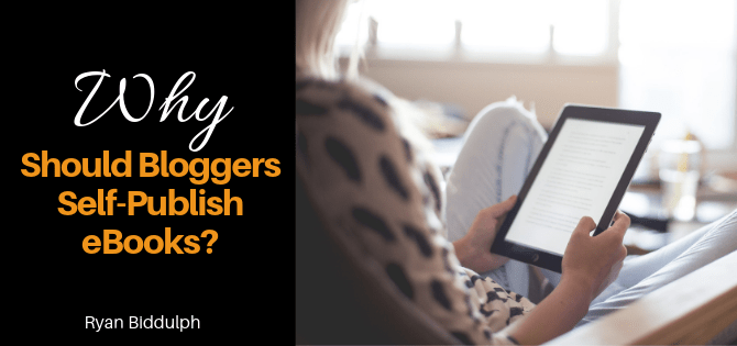 Why Should Bloggers Self-Publish eBooks?
