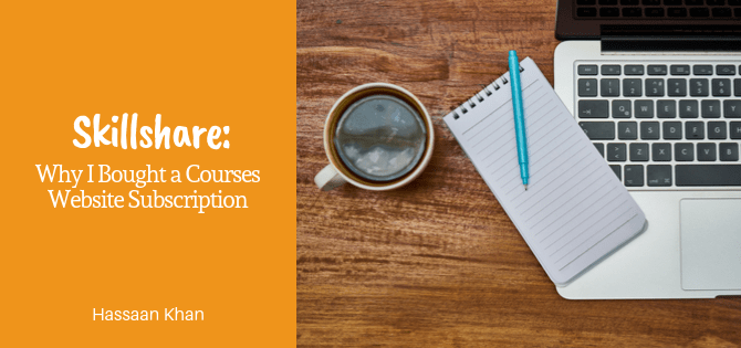 Skillshare: Why I Bought a Courses Website Subscription