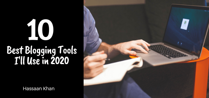 10 Best Blogging Tools I'll Use in 2020