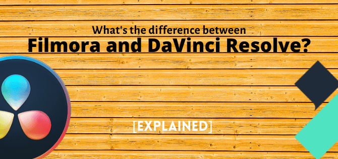 Filmora vs. DaVinci Resolve: Difference Explained
