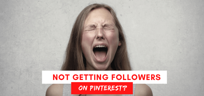 Why Am I Not Getting Followers on Pinterest?