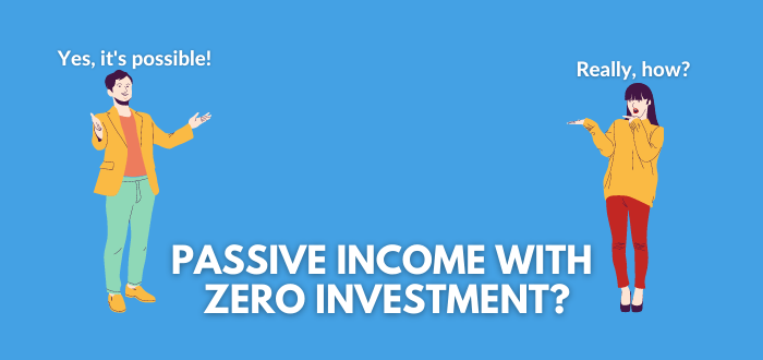 How Can You Earn a Passive Income With No Money?