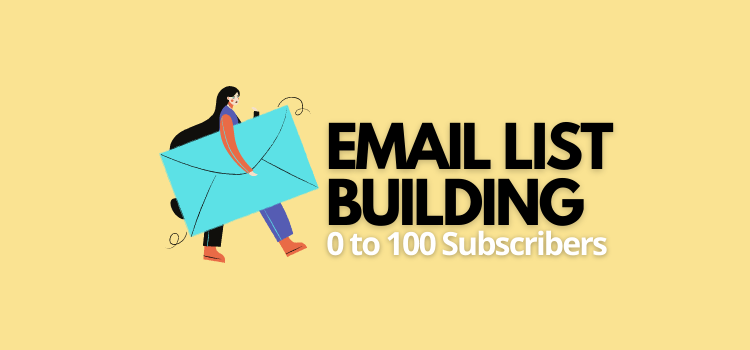 Email List Building Case Study: 0 to 100 Subscribers