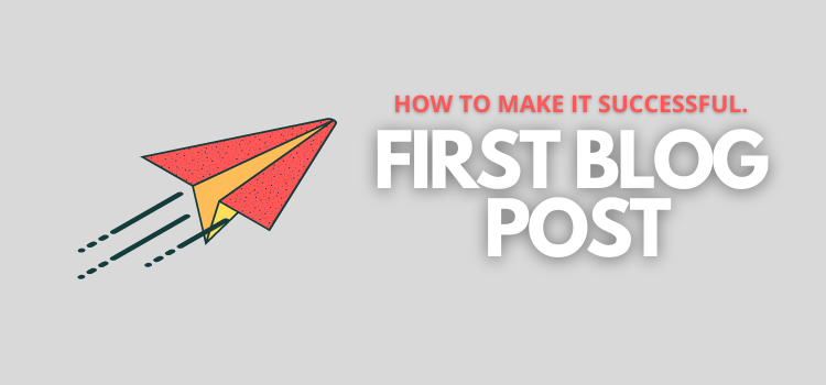 How to Write a Successful FIRST BLOG POST