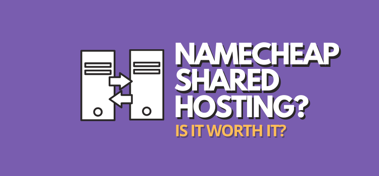should you use namecheap shared web hosting