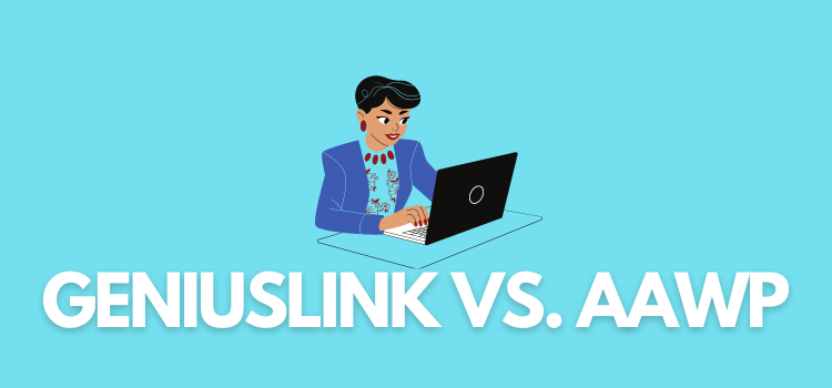 GeniusLink vs. AAWP - Which is Better?