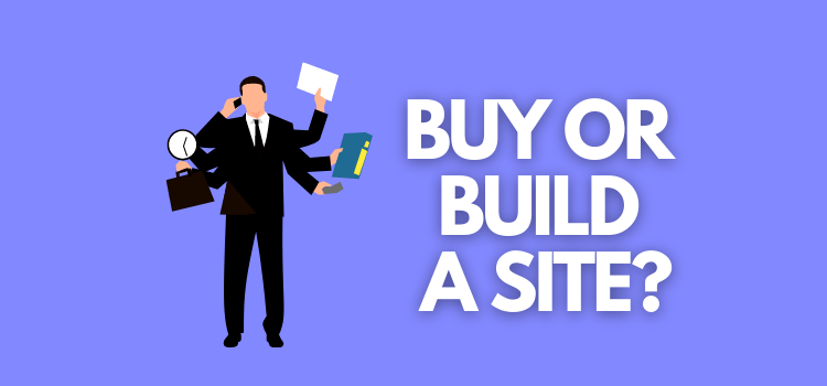 Should You Build or Buy a Niche Website?