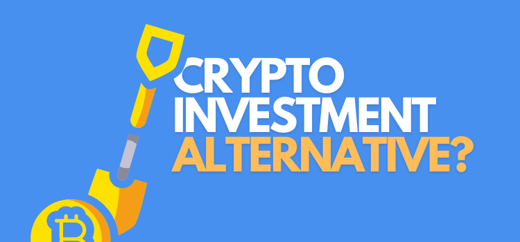 What is the Best Crypto Investment Alternative?